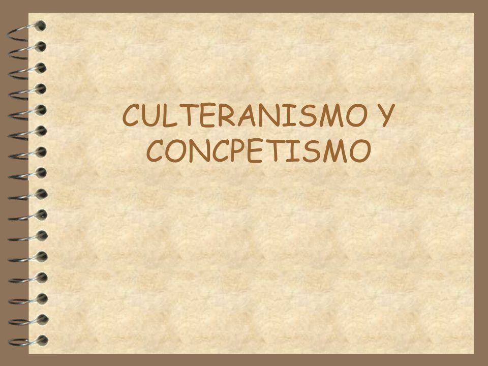 CULTERANISMO Y CONCPETISMO