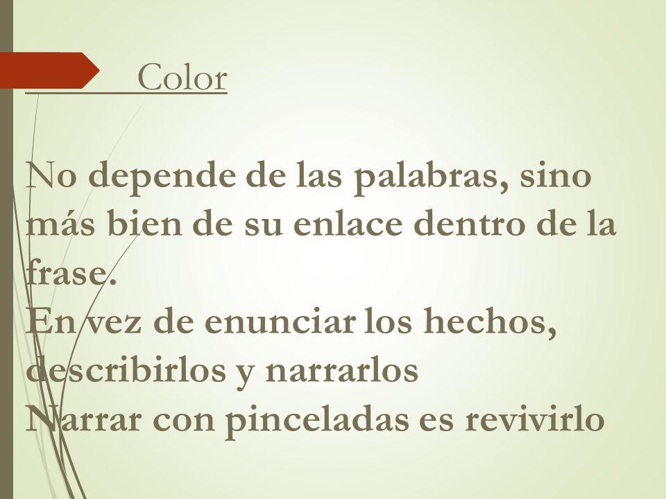 Color No depende de las palabras, sino más bien de su enlace dentro de la frase.