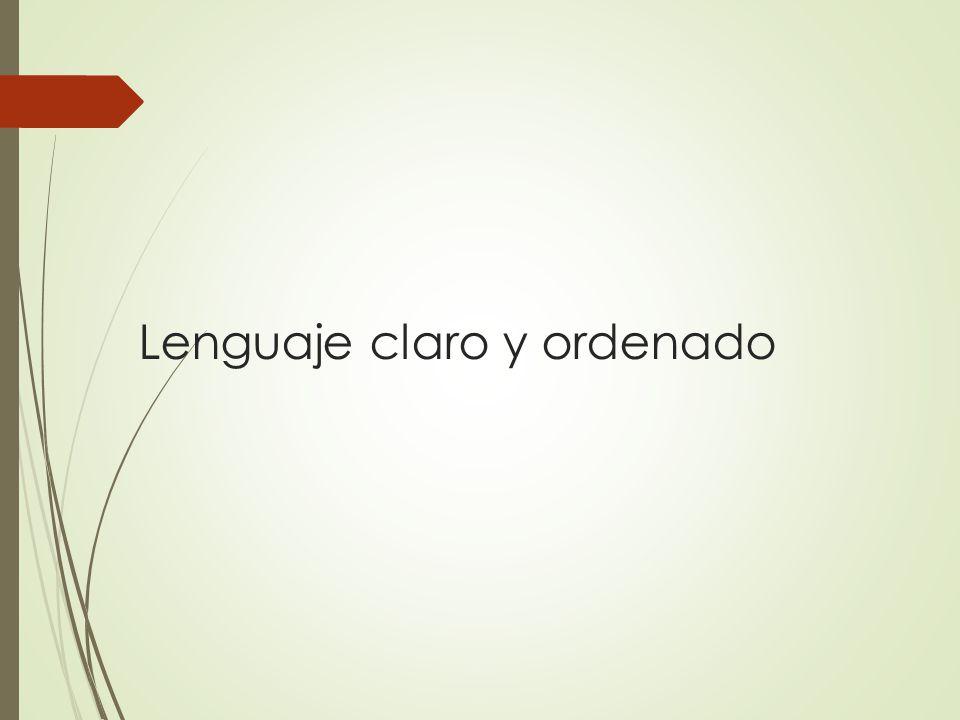 Lenguaje claro y ordenado
