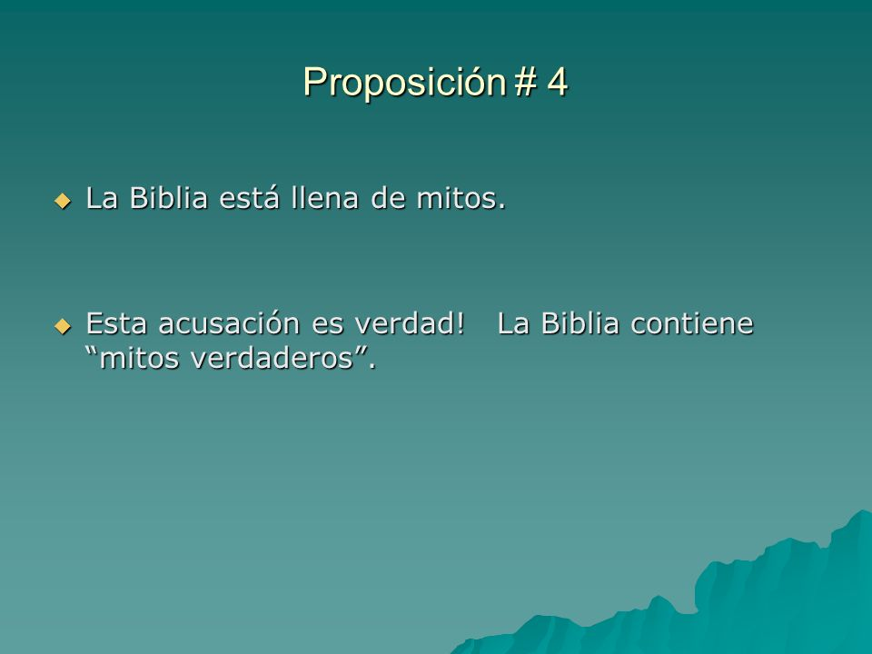Proposición # 4 La Biblia está llena de mitos.