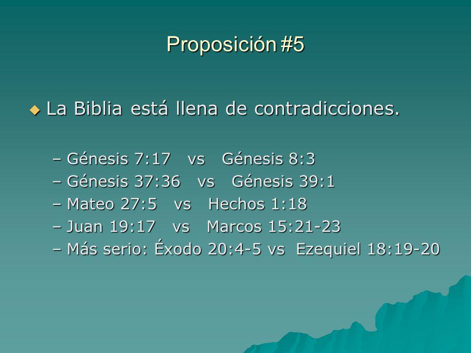 Proposición #5 La Biblia está llena de contradicciones.