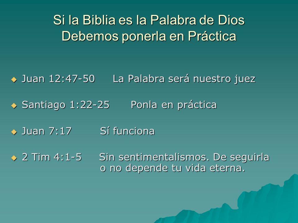 Si la Biblia es la Palabra de Dios Debemos ponerla en Práctica