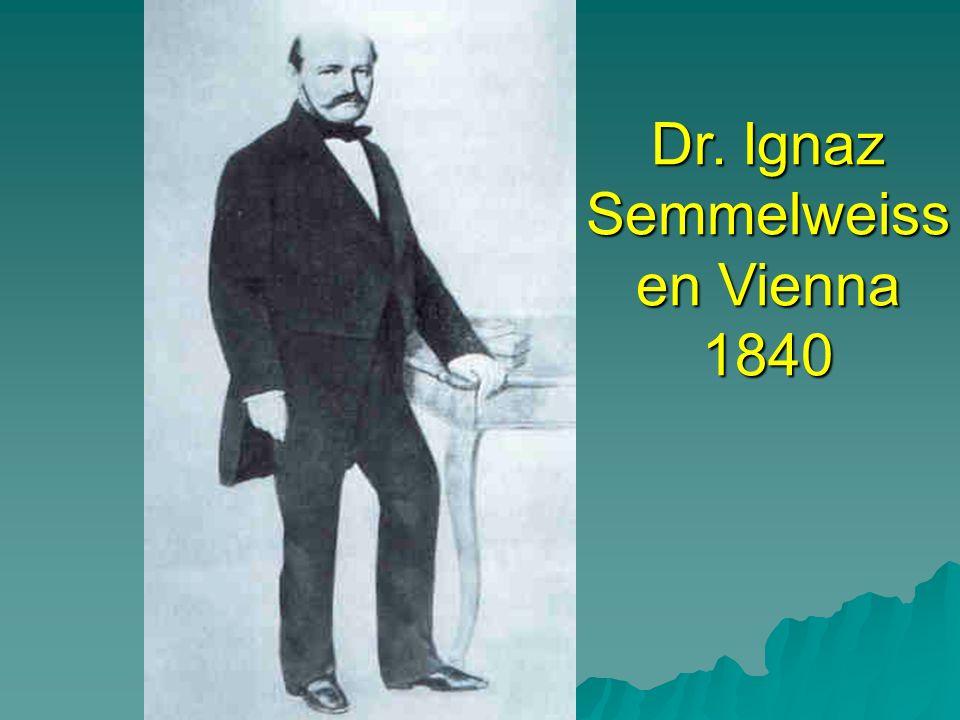 Dr. Ignaz Semmelweiss en Vienna 1840