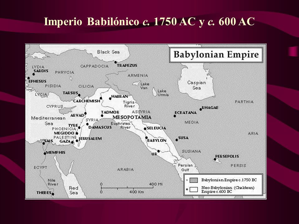 Imperio Babilónico c. 1750 AC y c. 600 AC