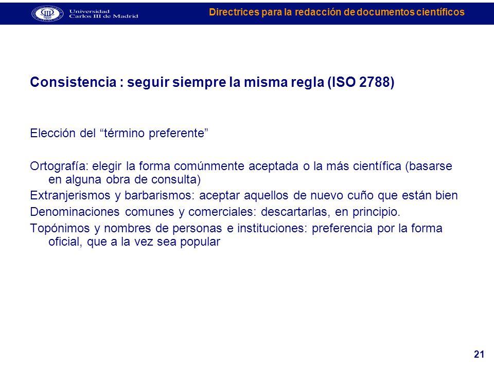 Consistencia : seguir siempre la misma regla (ISO 2788)