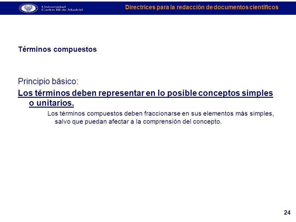 Términos compuestos Principio básico: Los términos deben representar en lo posible conceptos simples o unitarios.