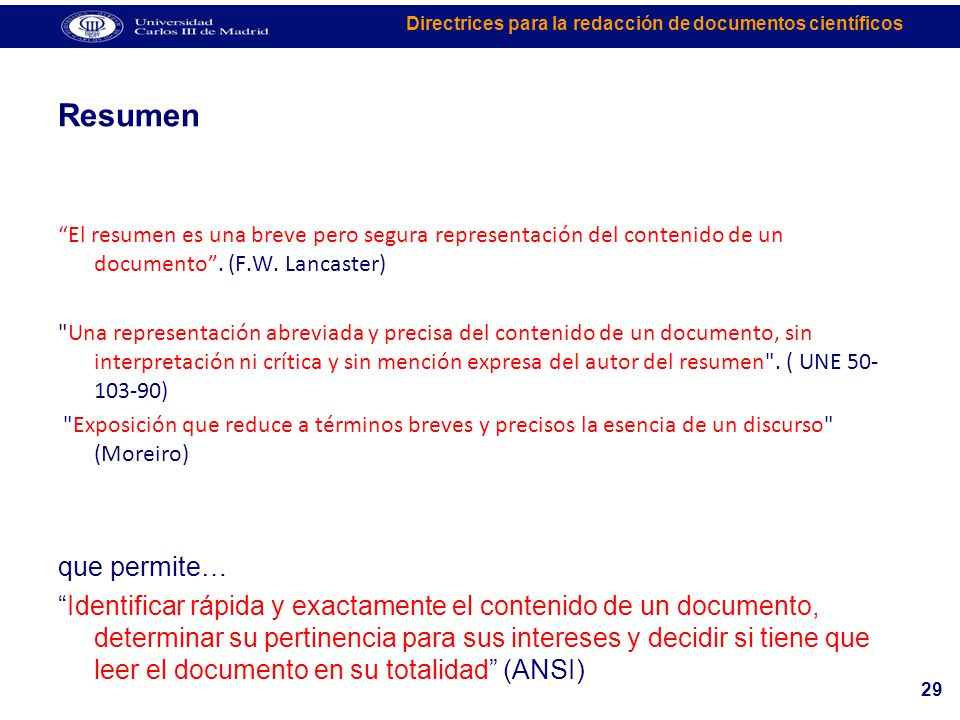 Resumen El resumen es una breve pero segura representación del contenido de un documento . (F.W. Lancaster)