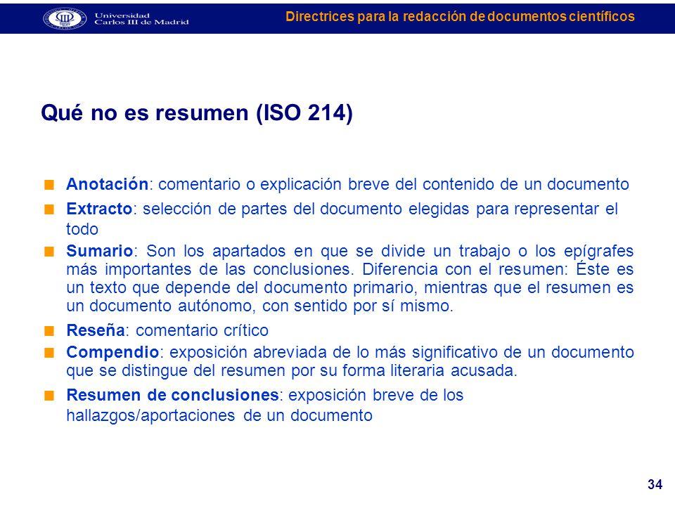 Qué no es resumen (ISO 214) Anotación: comentario o explicación breve del contenido de un documento.