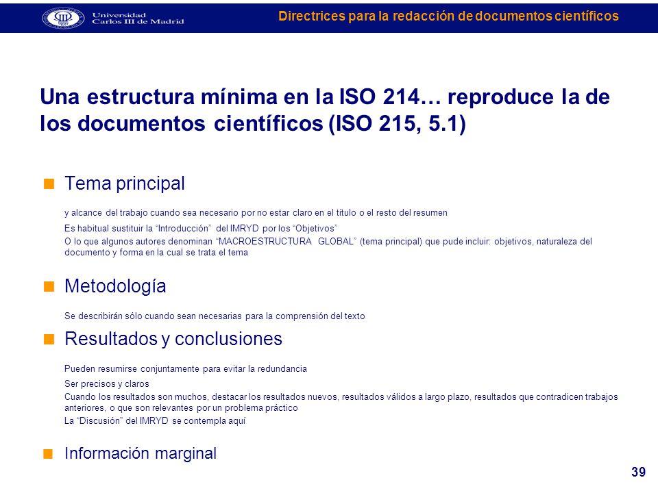 Una estructura mínima en la ISO 214… reproduce la de los documentos científicos (ISO 215, 5.1)