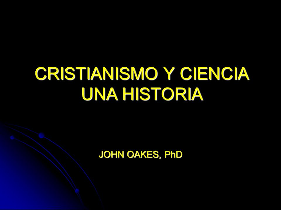CRISTIANISMO Y CIENCIA UNA HISTORIA
