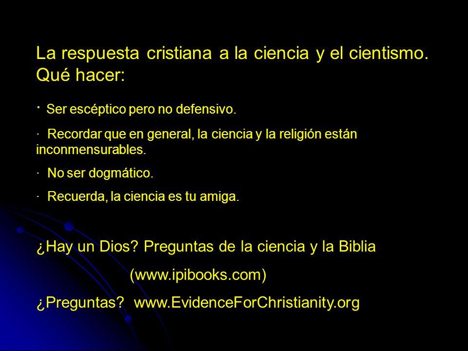 La respuesta cristiana a la ciencia y el cientismo. Qué hacer:
