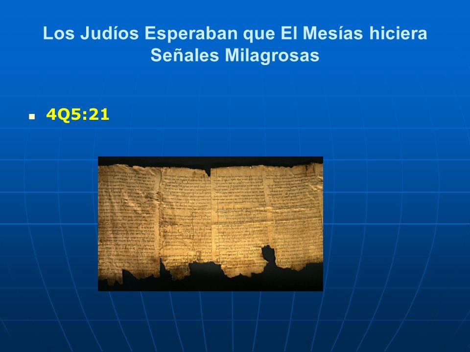 Los Judíos Esperaban que El Mesías hiciera Señales Milagrosas