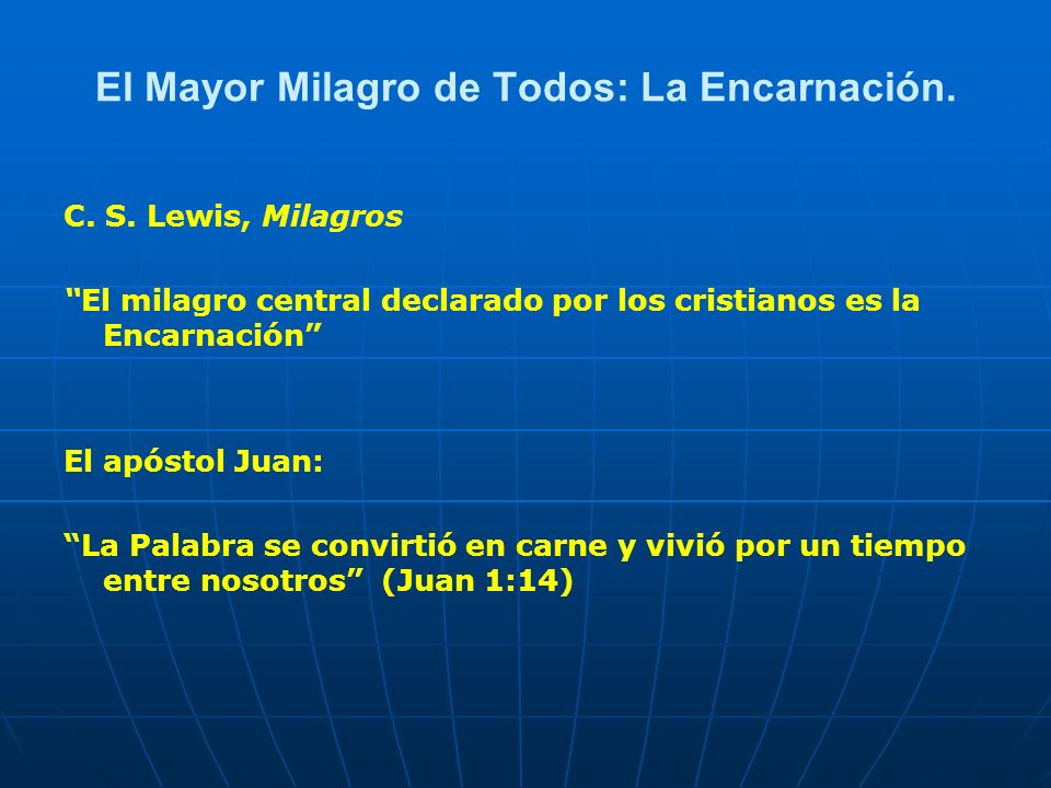 El Mayor Milagro de Todos: La Encarnación.