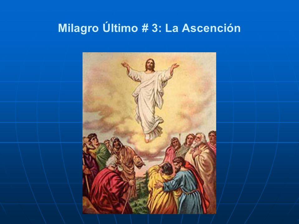 Milagro Último # 3: La Ascención