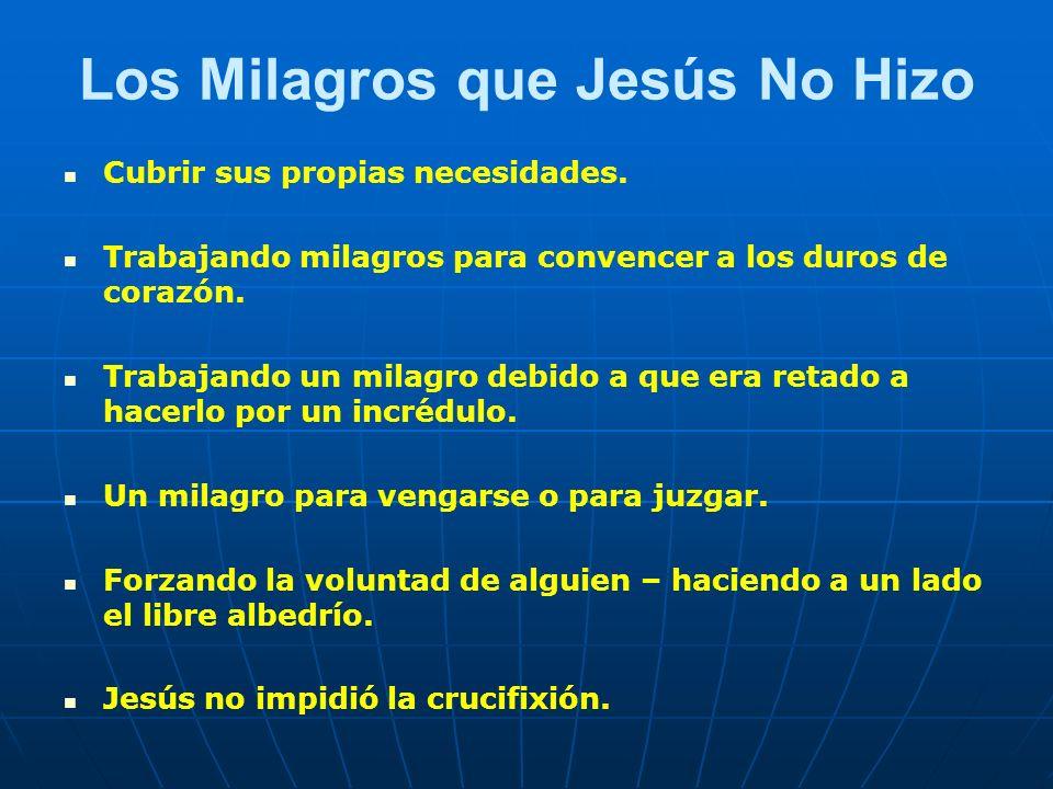 Los Milagros que Jesús No Hizo