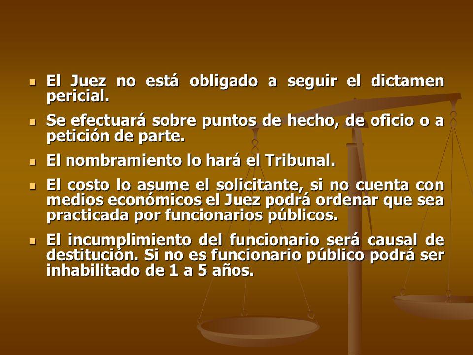El Juez no está obligado a seguir el dictamen pericial.