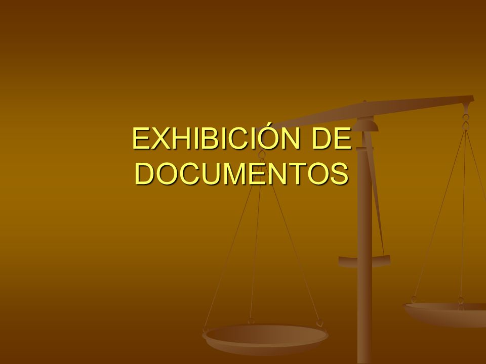 EXHIBICIÓN DE DOCUMENTOS