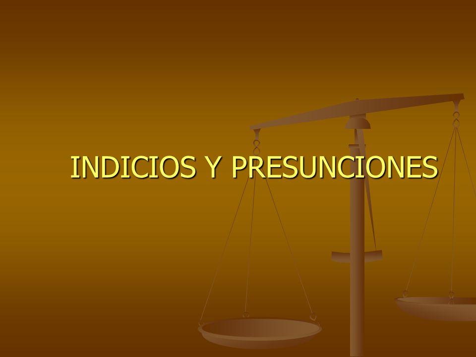 INDICIOS Y PRESUNCIONES