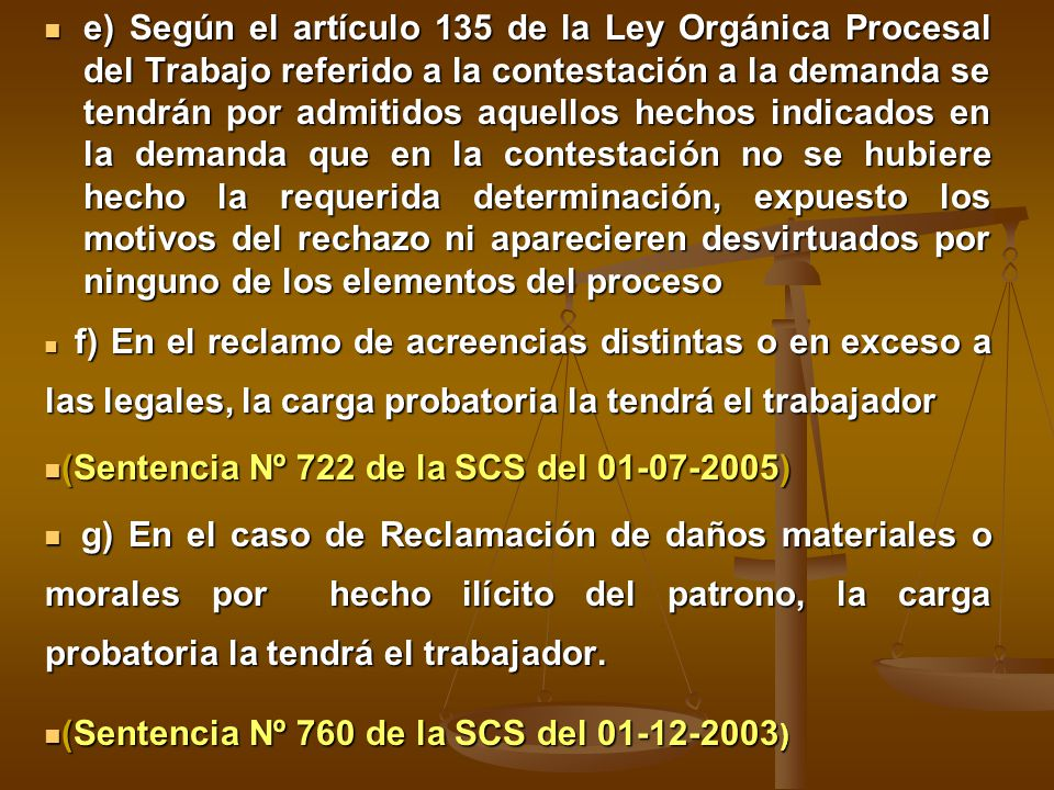 (Sentencia Nº 722 de la SCS del 01-07-2005)