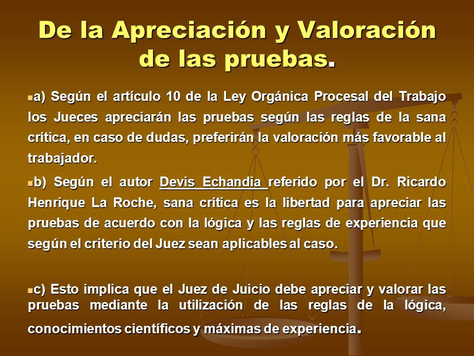 De la Apreciación y Valoración de las pruebas.