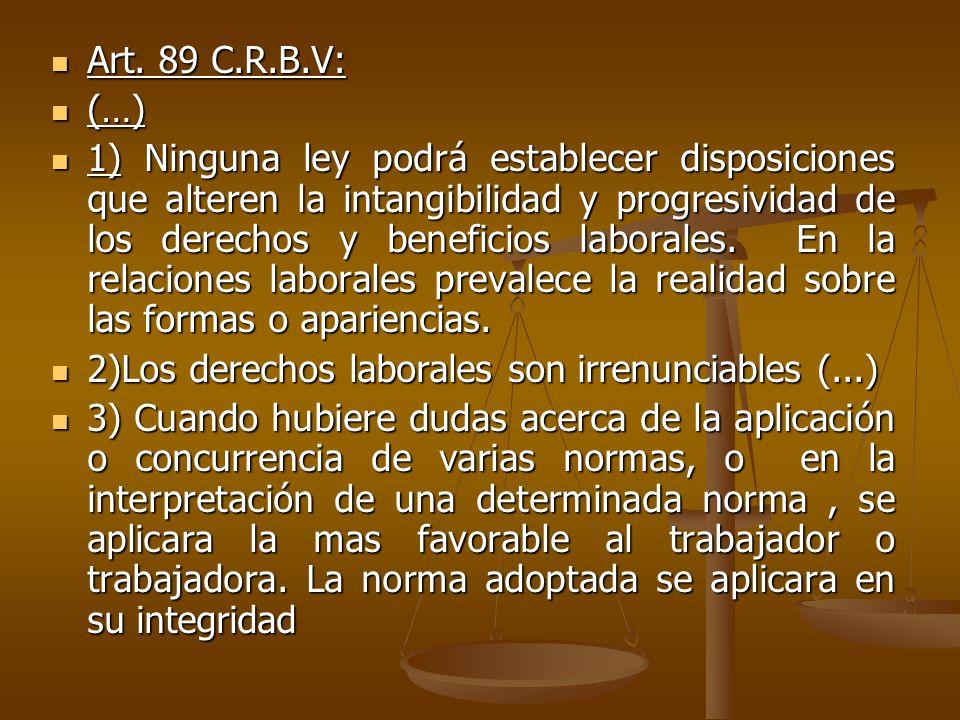 Art. 89 C.R.B.V: (…)
