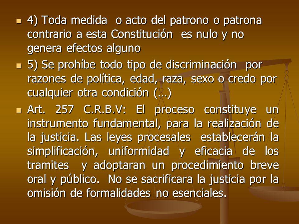 4) Toda medida o acto del patrono o patrona contrario a esta Constitución es nulo y no genera efectos alguno
