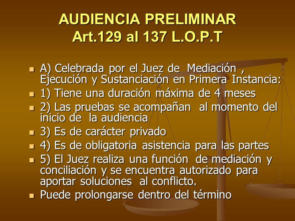AUDIENCIA PRELIMINAR Art.129 al 137 L.O.P.T