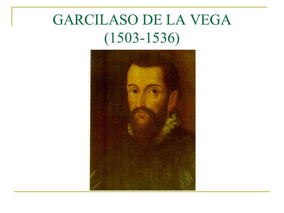 GARCILASO DE LA VEGA (1503-1536)