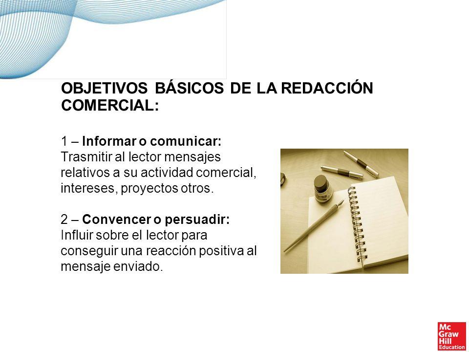 CARACTERÍSTICAS FUNDAMENTALES DE REDACCIÓN COMERCIAL: