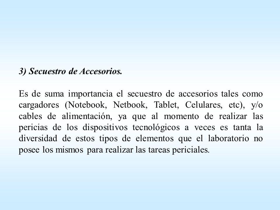3) Secuestro de Accesorios.