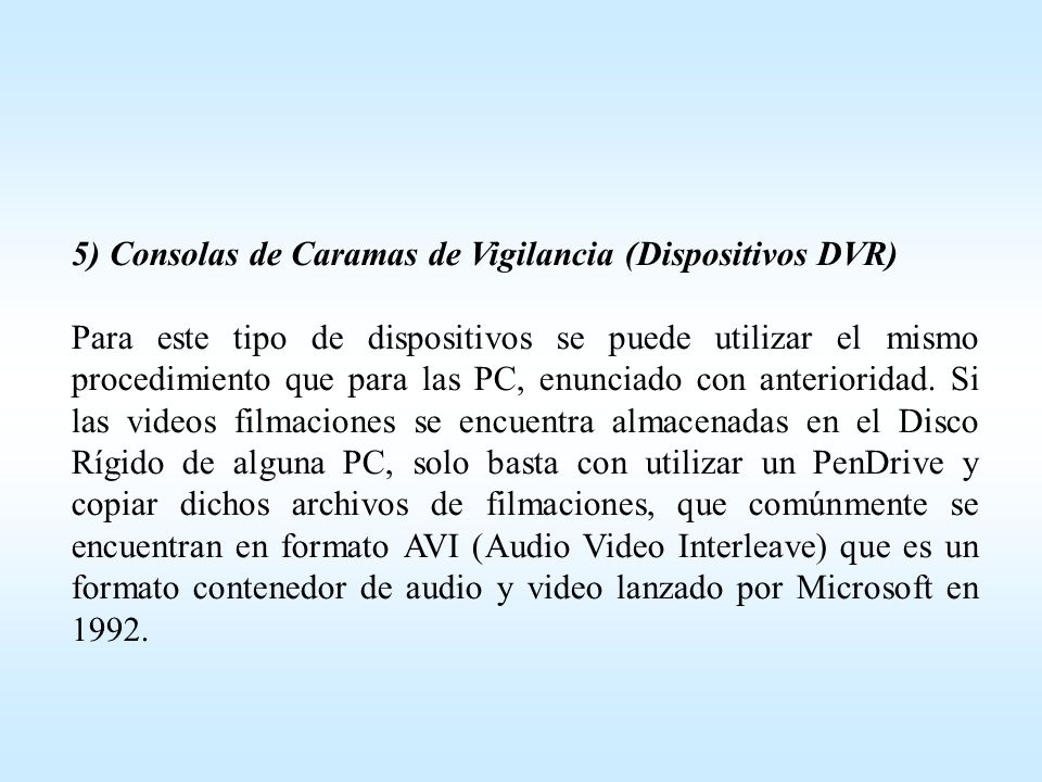 5) Consolas de Caramas de Vigilancia (Dispositivos DVR)