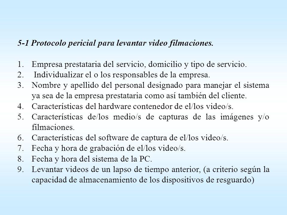 5-1 Protocolo pericial para levantar video filmaciones.