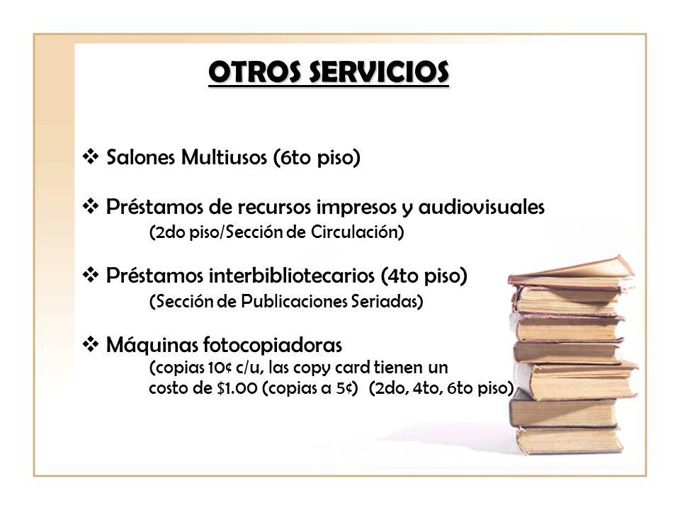 OTROS SERVICIOS Salones Multiusos (6to piso)