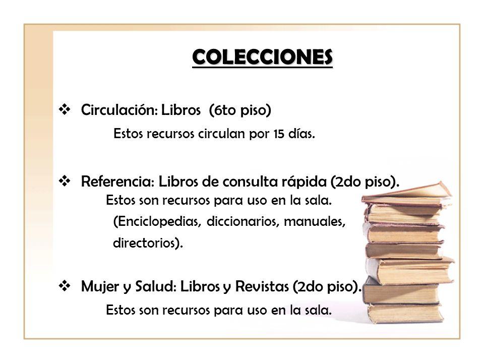 COLECCIONES Circulación: Libros (6to piso)