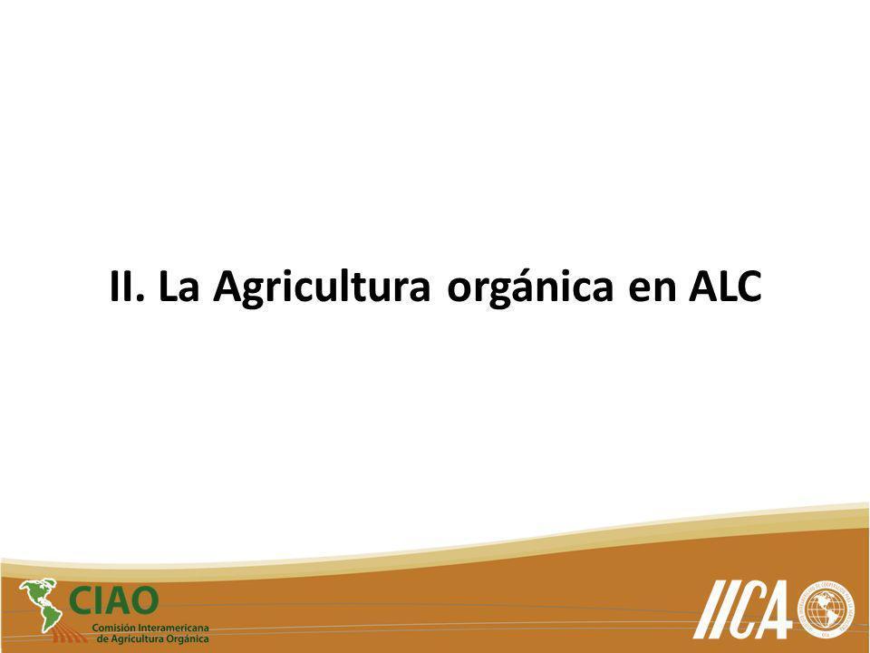 II. La Agricultura orgánica en ALC