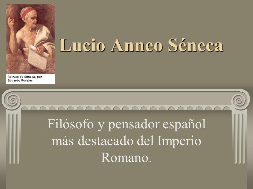 Filósofo y pensador español más destacado del Imperio Romano.