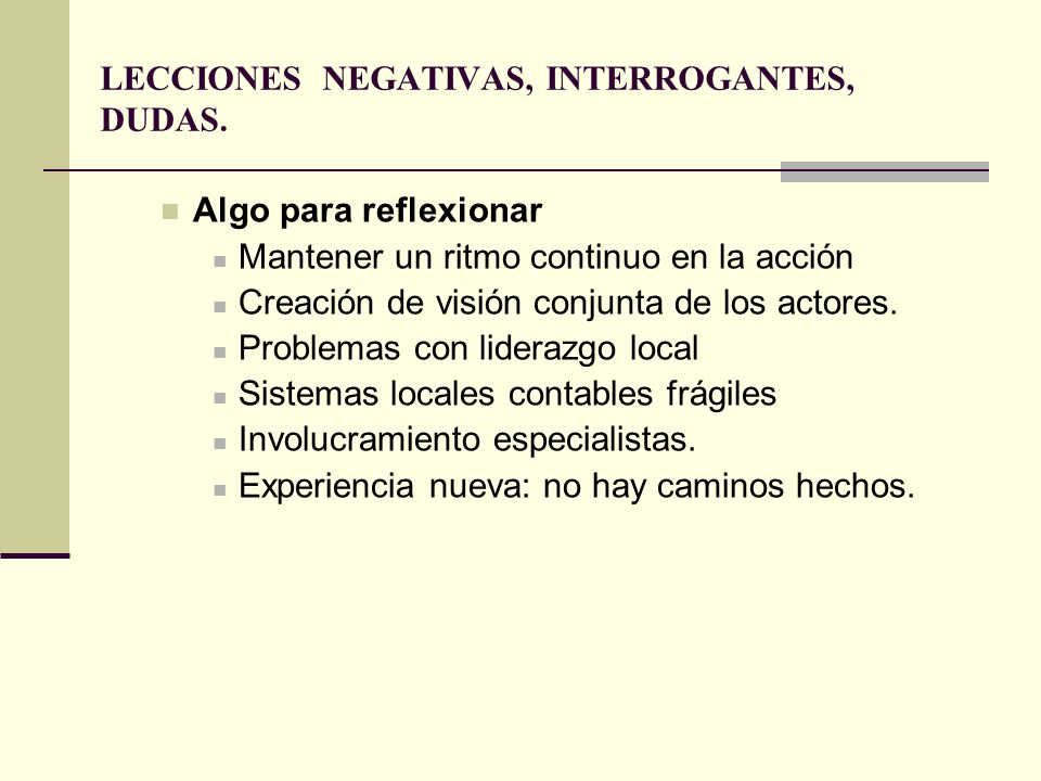 LECCIONES NEGATIVAS, INTERROGANTES, DUDAS.