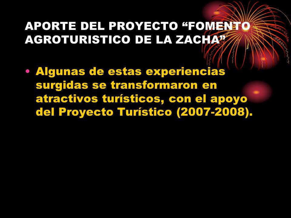 APORTE DEL PROYECTO FOMENTO AGROTURISTICO DE LA ZACHA