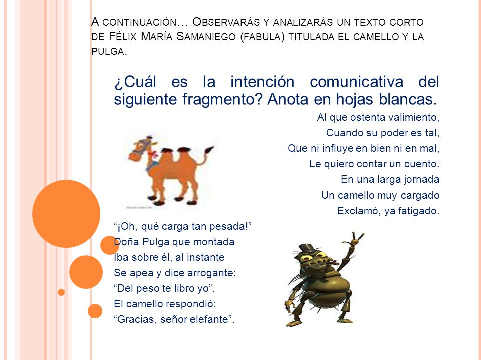 A continuación… Observarás y analizarás un texto corto de Félix María Samaniego (fabula) titulada el camello y la pulga.