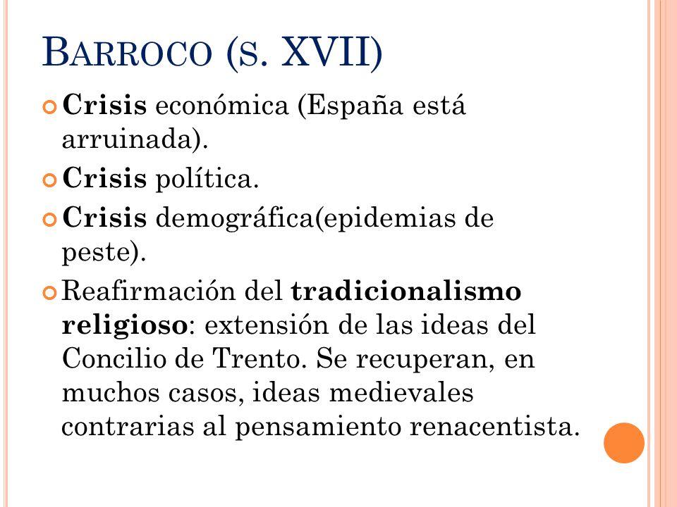 Barroco (s. XVII) Crisis económica (España está arruinada).