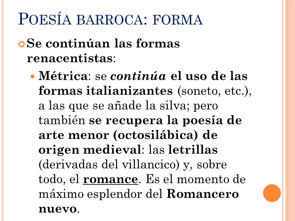 Poesía barroca: forma Se continúan las formas renacentistas: