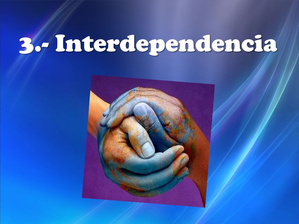 3.- Interdependencia