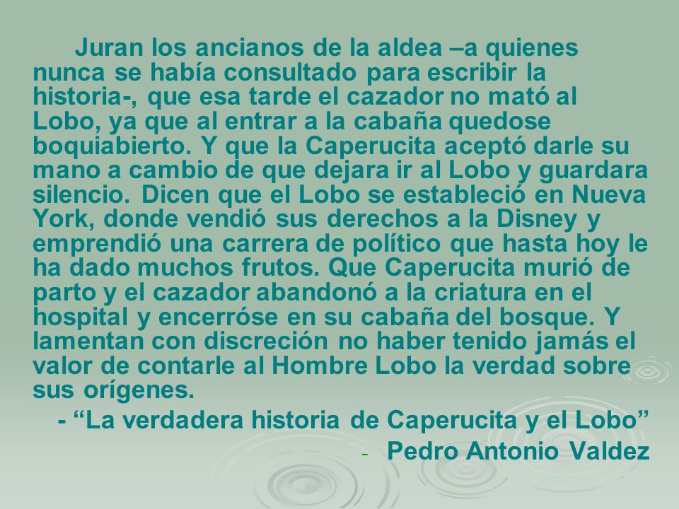 - La verdadera historia de Caperucita y el Lobo Pedro Antonio Valdez