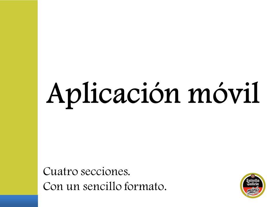 Aplicación móvil Cuatro secciones. Con un sencillo formato.