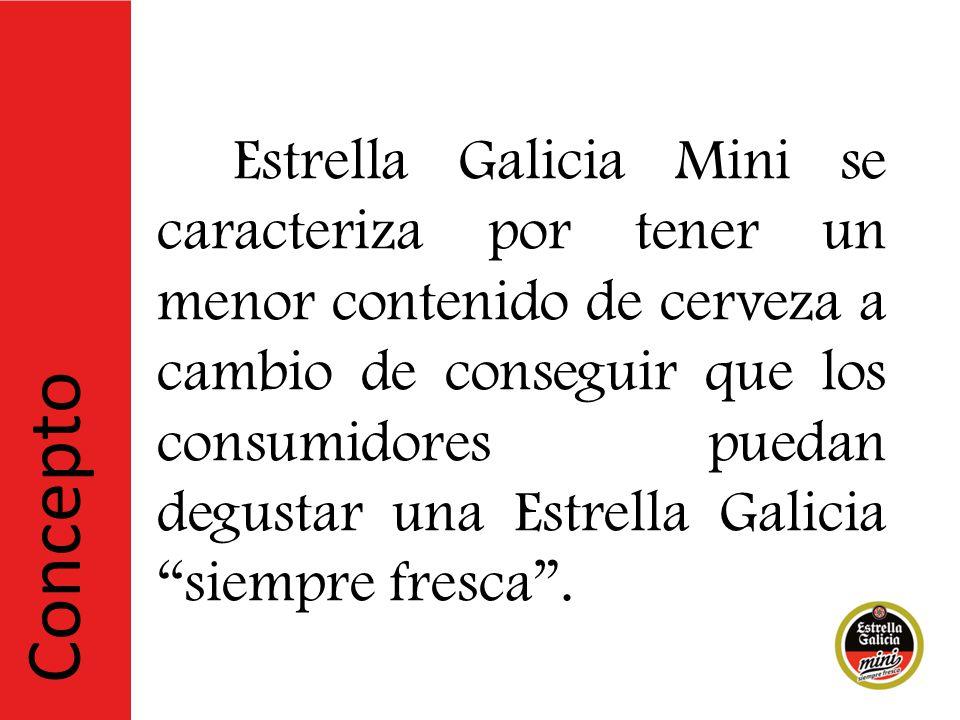 Estrella Galicia Mini se caracteriza por tener un menor contenido de cerveza a cambio de conseguir que los consumidores puedan degustar una Estrella Galicia siempre fresca .