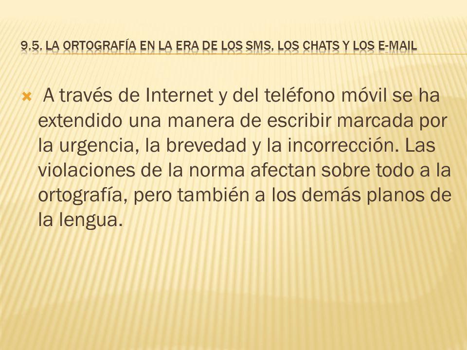 9.5. La ortografía en la era de los SMS, los chats y los e-mail