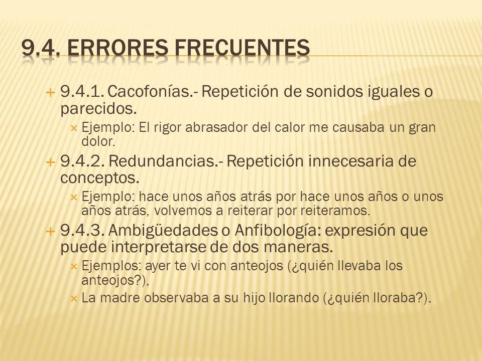 9.4. Errores frecuentes 9.4.1. Cacofonías.- Repetición de sonidos iguales o parecidos.