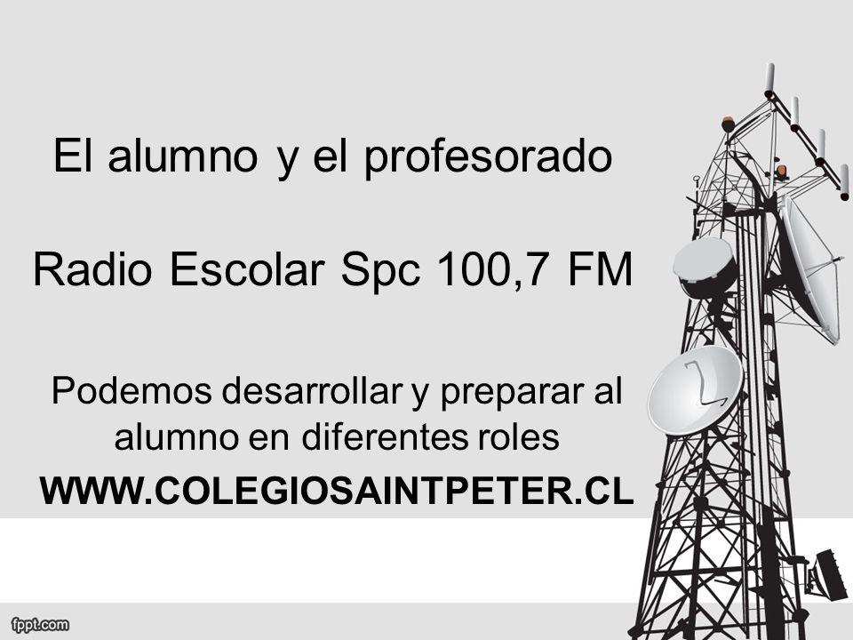 El alumno y el profesorado Radio Escolar Spc 100,7 FM