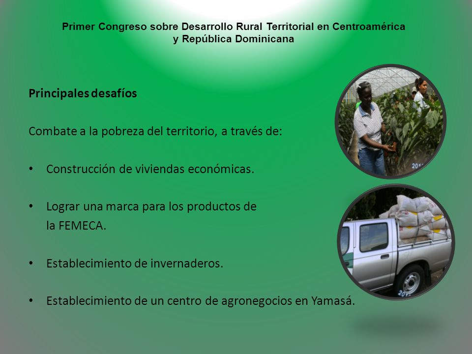 Combate a la pobreza del territorio, a través de: