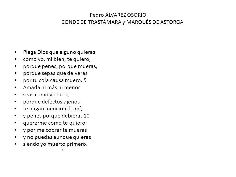 Pedro ÁLVAREZ OSORIO CONDE DE TRASTÁMARA y MARQUÉS DE ASTORGA